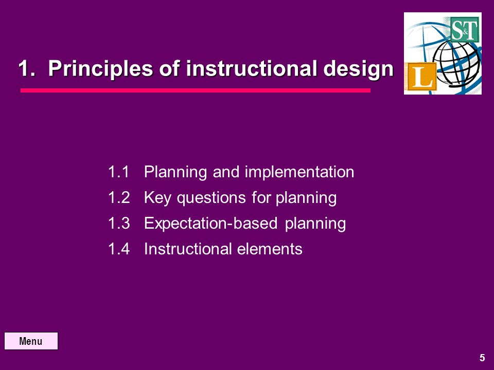 MAIN MENU 1. Principles of instructional design 2.