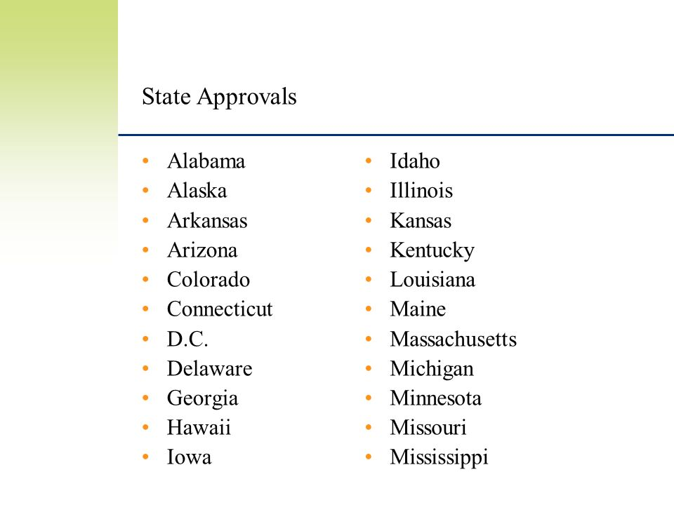 State Approvals Alabama Alaska Arkansas Arizona Colorado Connecticut D.C.