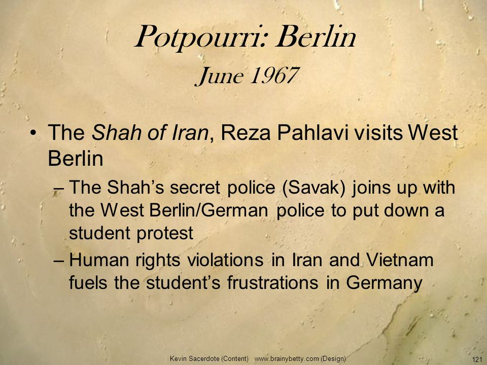 Potpourri: Berlin June 1967 The Shah of Iran, Reza Pahlavi visits West Berlin –The Shahs secret police (Savak) joins up with the West Berlin/German po