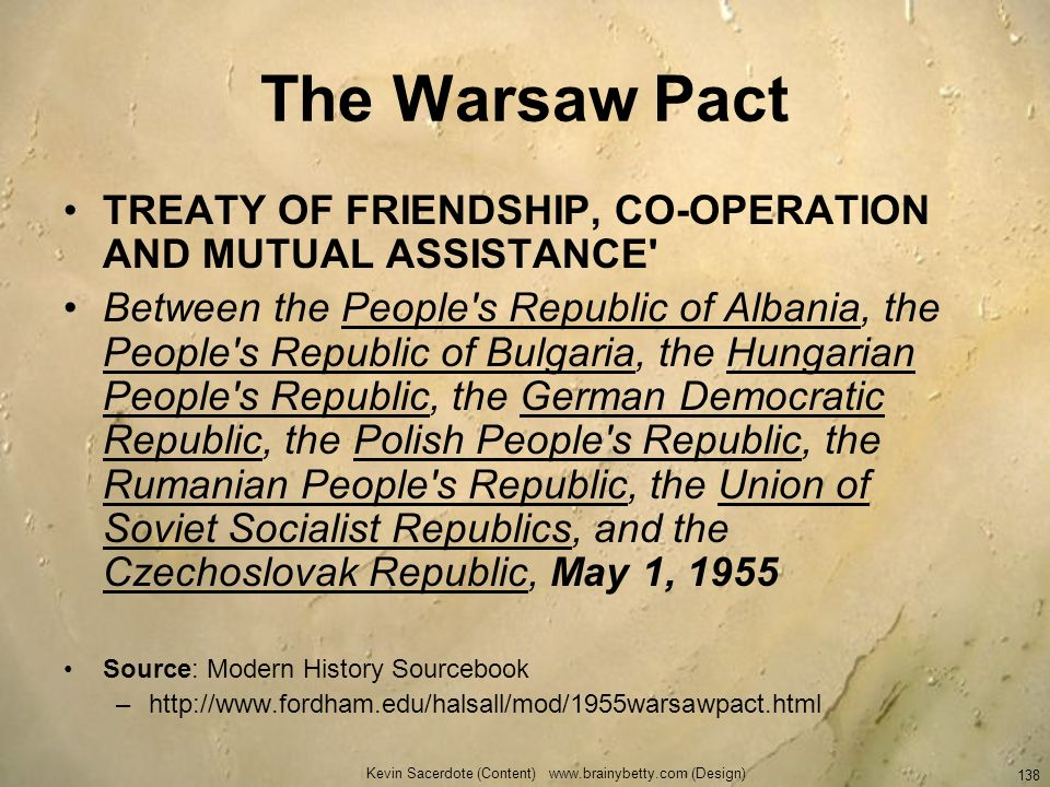 Kevin Sacerdote (Content) www.brainybetty.com (Design) 138 The Warsaw Pact TREATY OF FRIENDSHIP, CO-OPERATION AND MUTUAL ASSISTANCE' Between the Peopl
