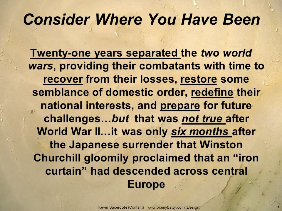 Consider Where You Have Been Twenty-one years separated the two world wars, providing their combatants with time to recover from their losses, restore