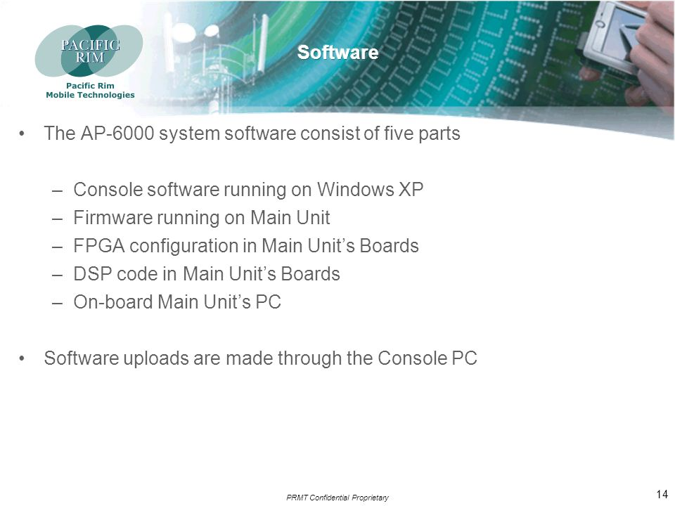 PRMT Confidential Proprietary 13 Boards configuration is stored in CF memories HSUPA option does not require a separate board Each board stores its configuration and code in CF memories On-board PC
