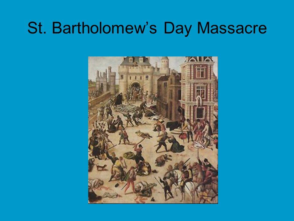 St. Bartholomews Day Massacre