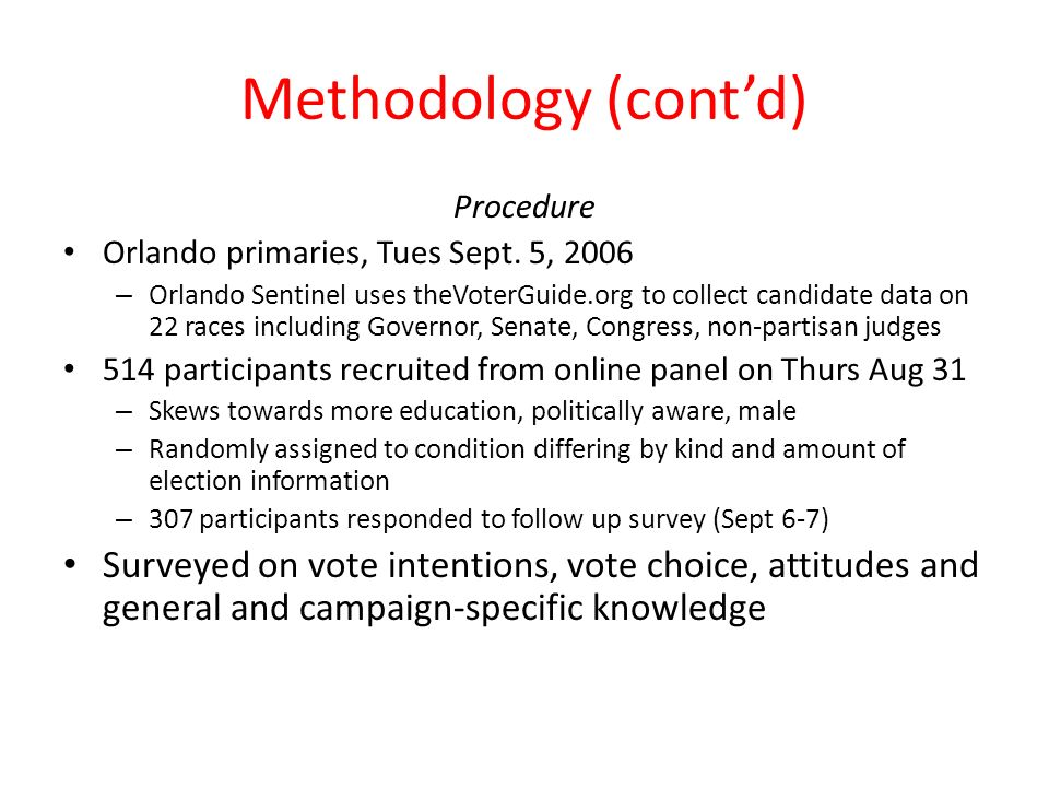 Methodology (contd) Procedure Orlando primaries, Tues Sept.