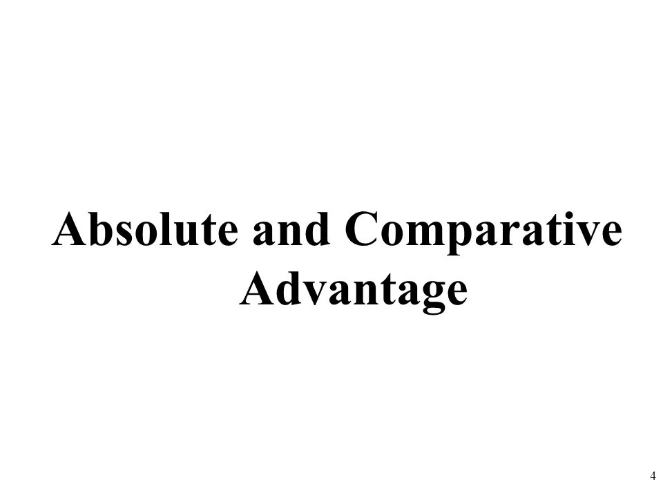 Absolute and Comparative Advantage 4
