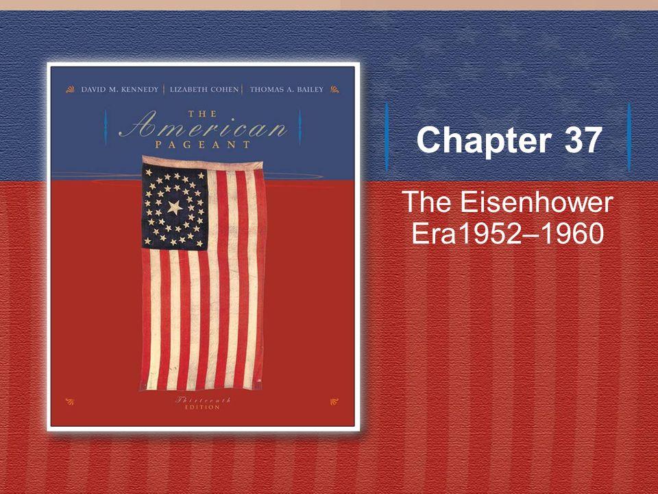 Chapter 37 The Eisenhower Era1952–1960