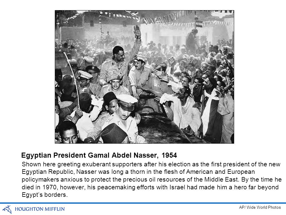 Shown here greeting exuberant supporters after his election as the first president of the new Egyptian Republic, Nasser was long a thorn in the flesh