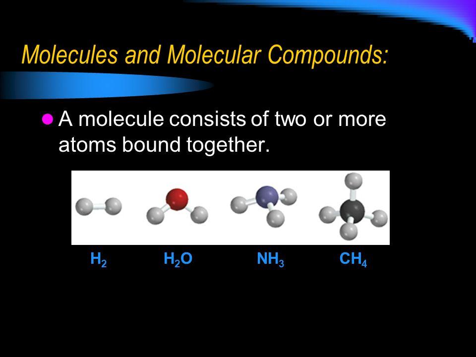 Molecules & Chemical Formulas: Each molecule has a chemical formula.