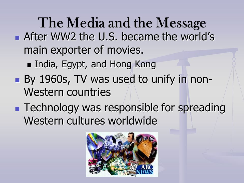 The Media and the Message After WW2 the U.S. became the worlds main exporter of movies. After WW2 the U.S. became the worlds main exporter of movies.