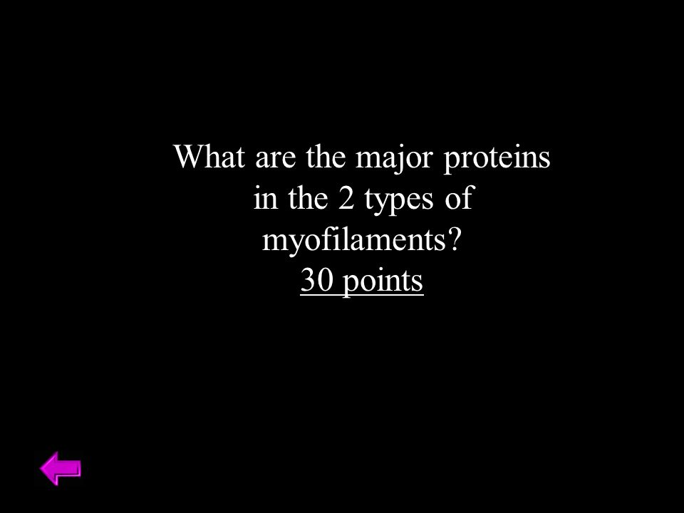 What are the major proteins in the 2 types of myofilaments 30 points
