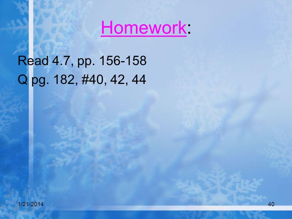 1/21/201440 Homework: Read 4.7, pp. 156-158 Q pg. 182, #40, 42, 44