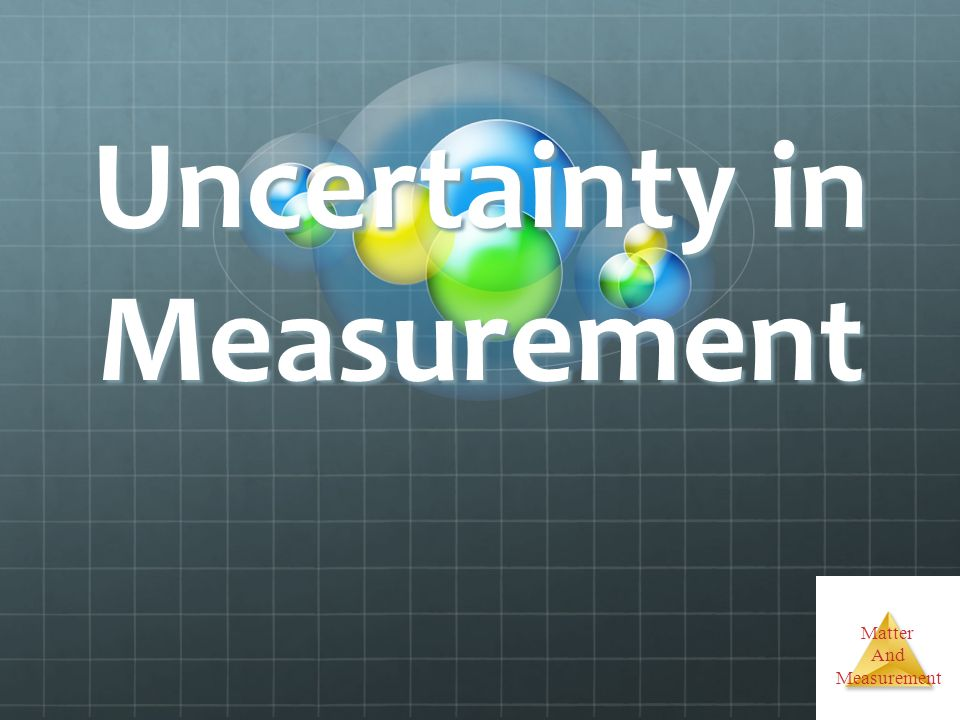 Matter And Measurement Uncertainty in Measurement