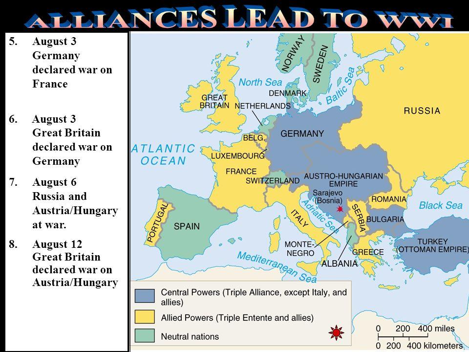 alliances1 1.June 28 Assassination at Sarajevo 2.July 28 Austria-Hungary declared war on Serbia 3.July 30 Russia began mobilization 4. August 1 German