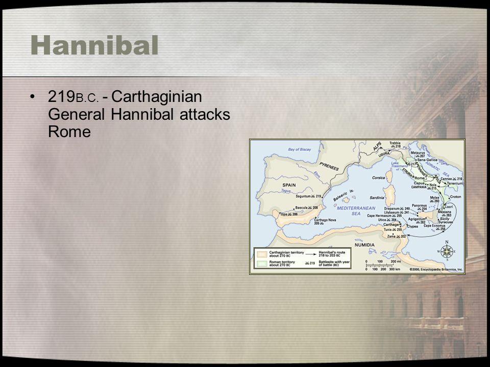 219 B.C. - Carthaginian General Hannibal attacks Rome