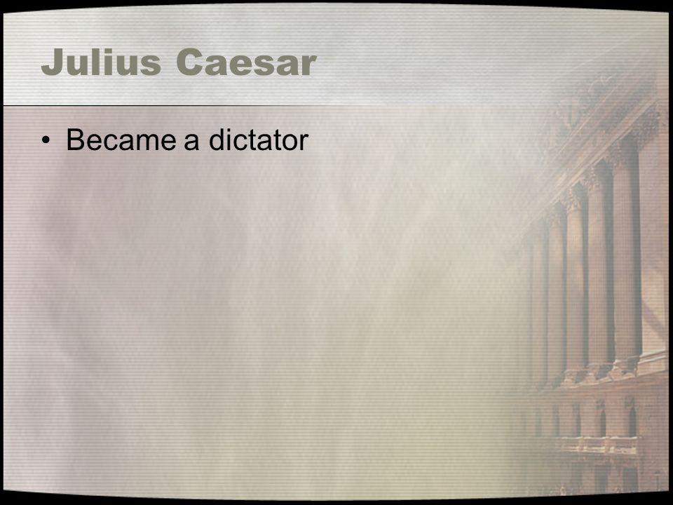 Julius Caesar Became a dictator