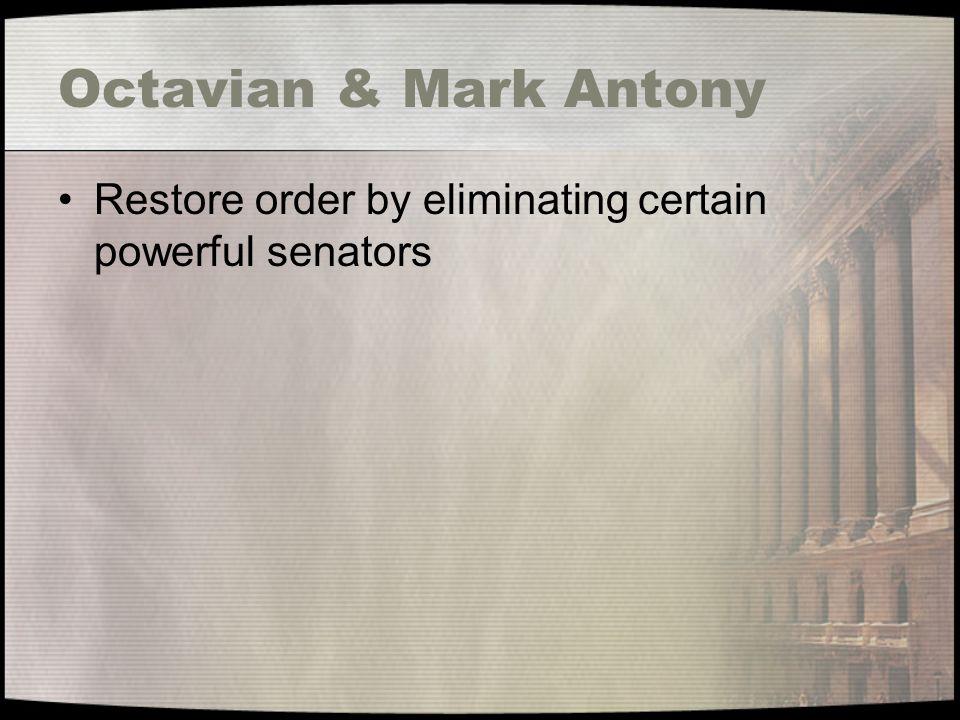 Restore order by eliminating certain powerful senators
