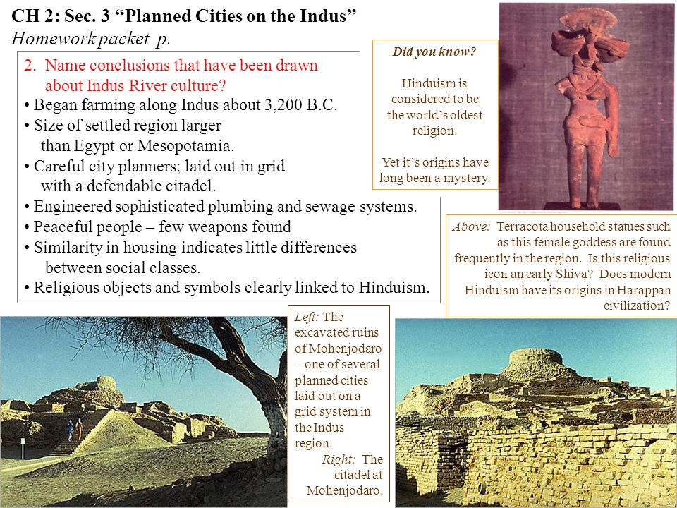 CH 2: Sec. 3 Planned Cities on the Indus Homework packet p. 1. What challenges did the people along the Indus River face? unpredictable rivers (simila