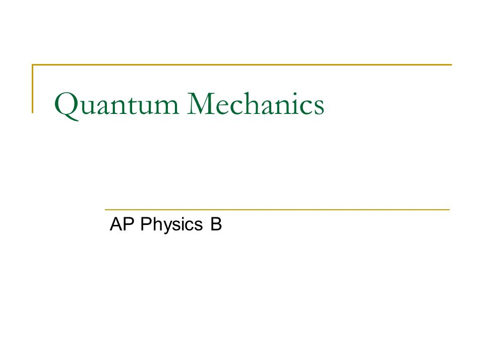 Quantum Mechanics AP Physics B
