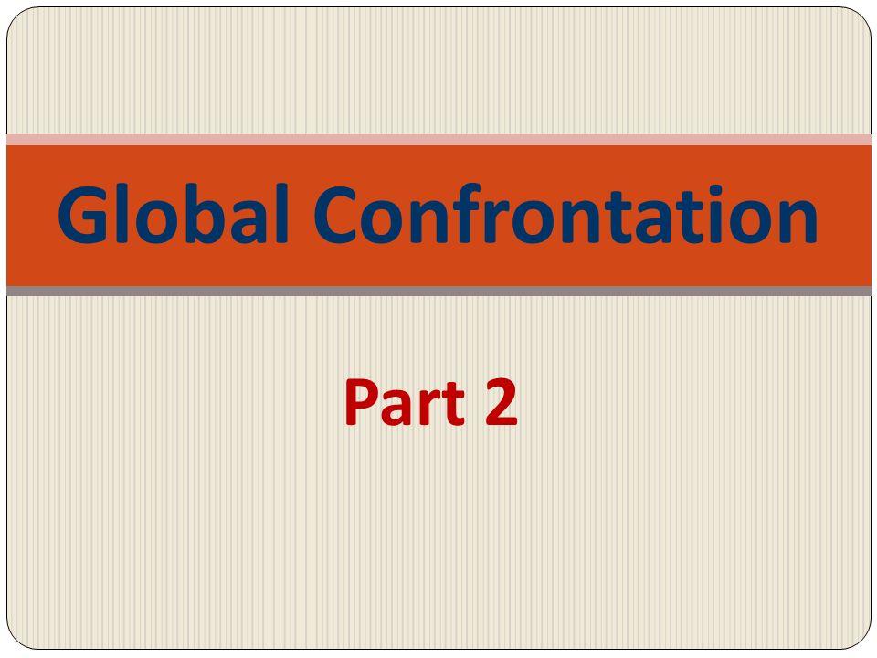 Part 2 Global Confrontation