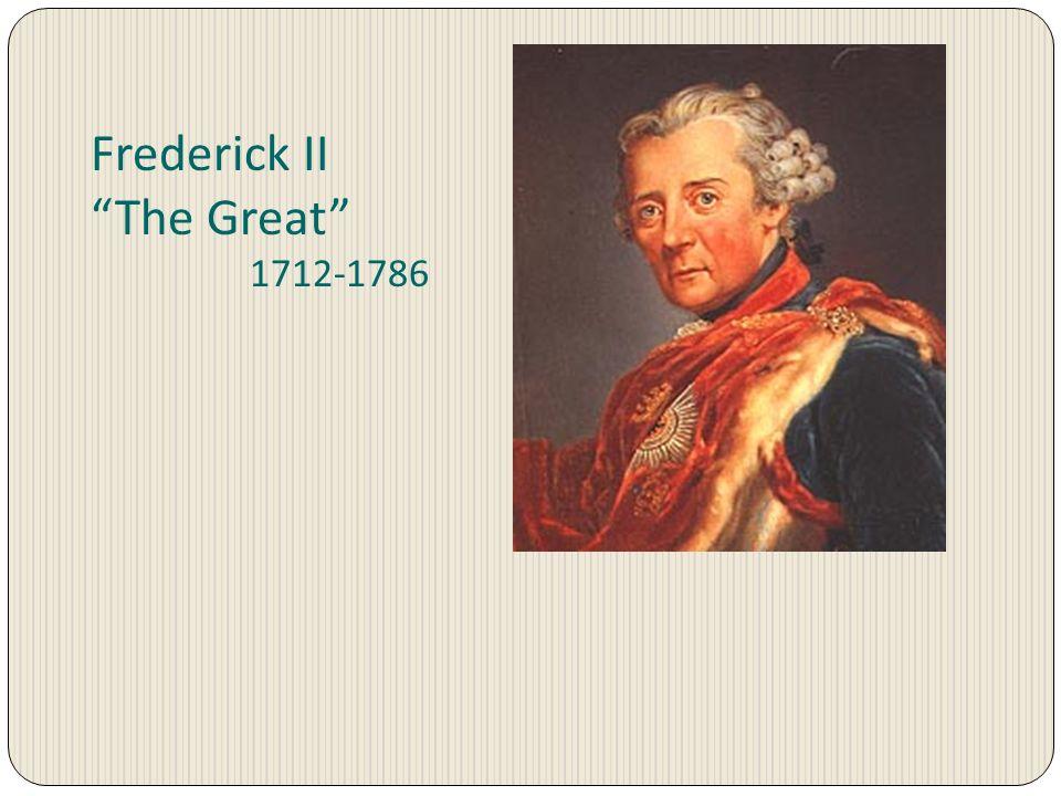Frederick II The Great 1712-1786