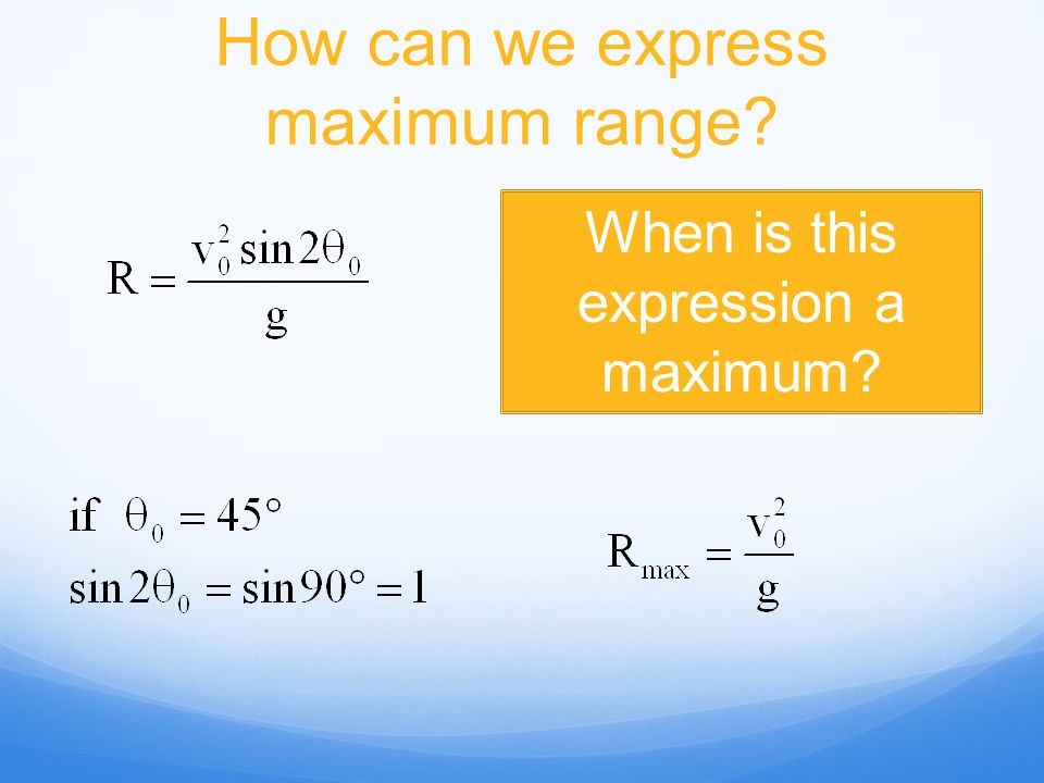 How can we express maximum range? When is this expression a maximum?
