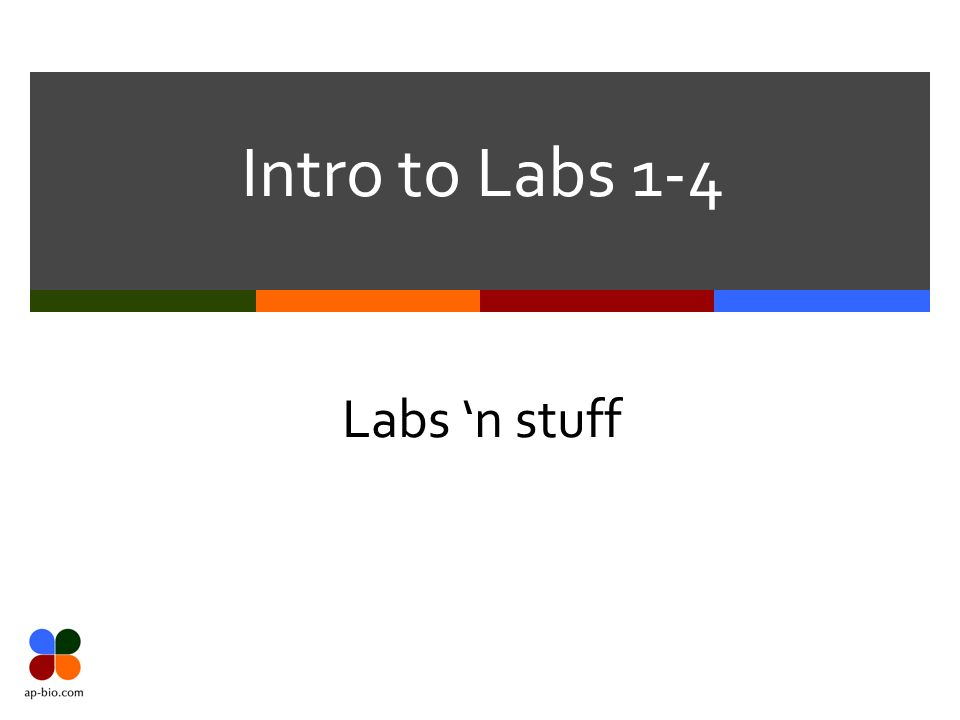 Intro to Labs 1-4 Labs n stuff