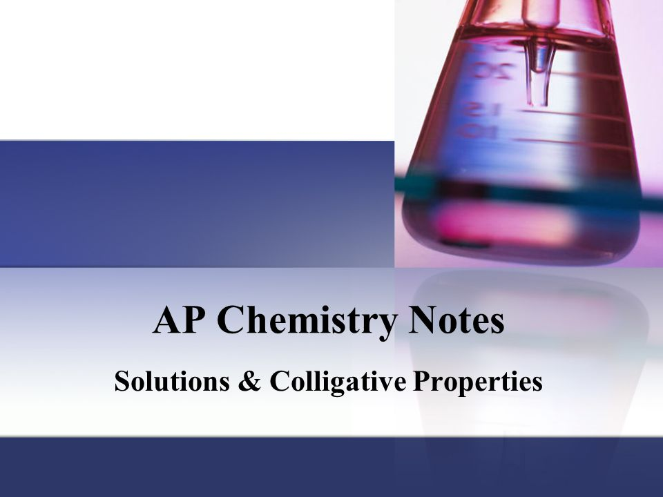 AP Chemistry Notes Solutions & Colligative Properties
