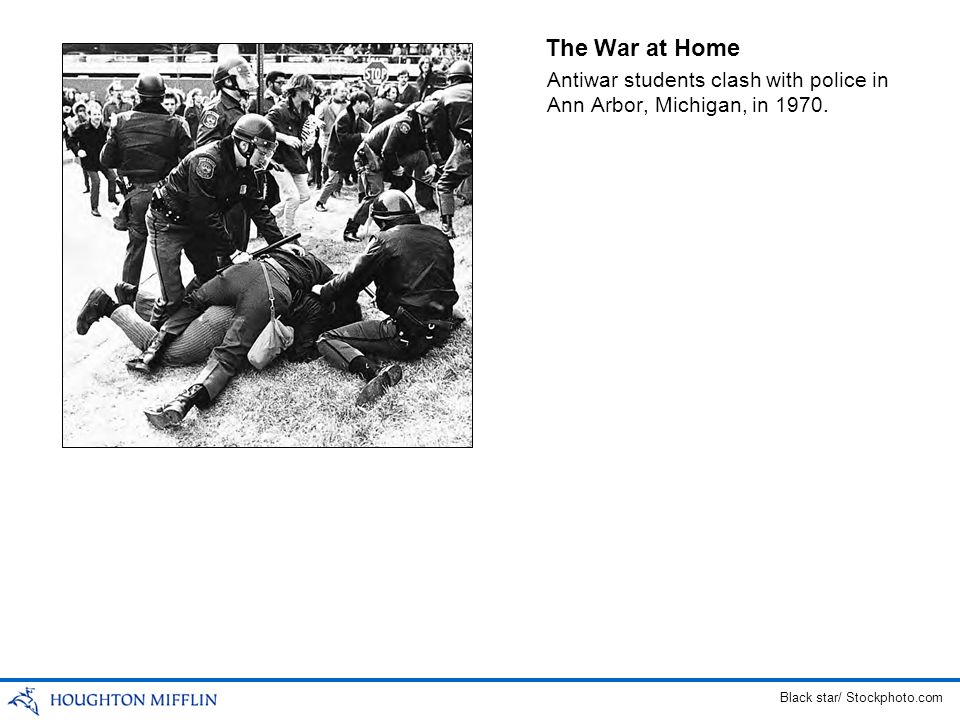 The War at Home Antiwar students clash with police in Ann Arbor, Michigan, in 1970. Black star/ Stockphoto.com