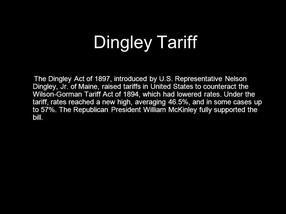 McKinley Tariff The McKinley Tariff of 1890 was what set the average ad valorem tariff rate for imports to the United States at 48.4%, and protected a