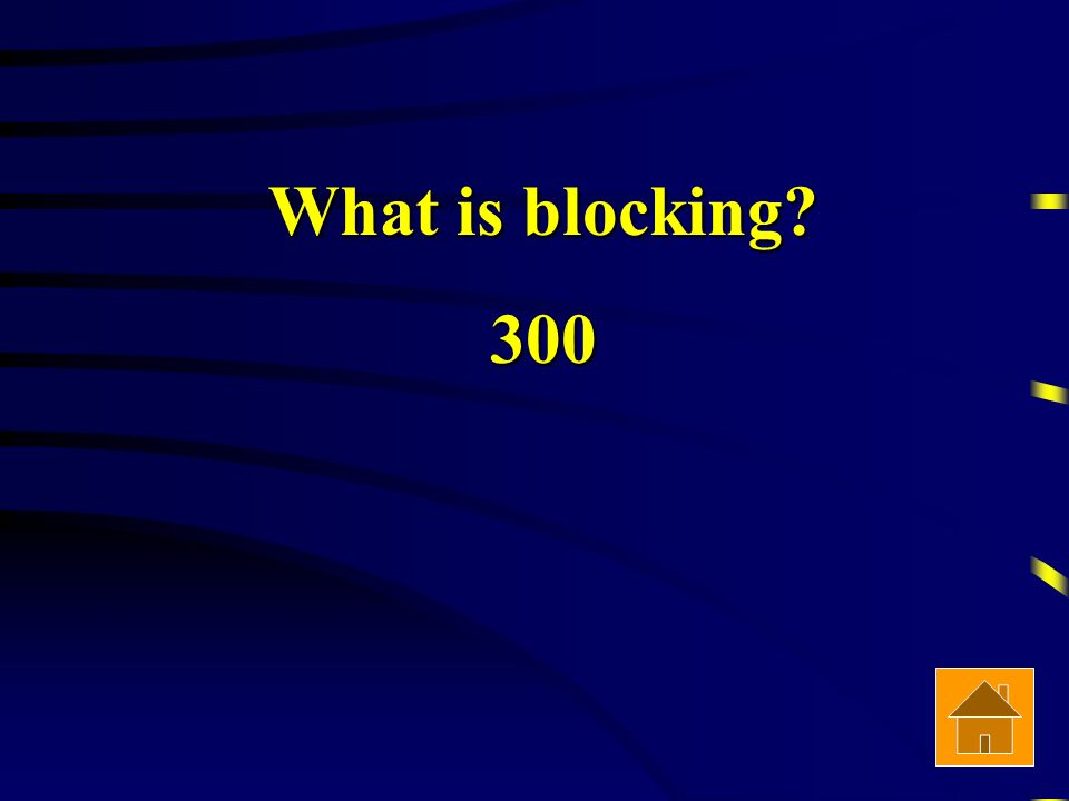 What is blocking 300