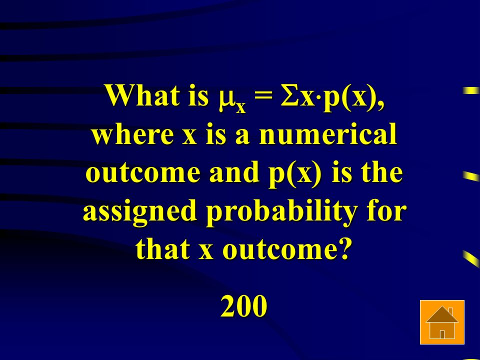 What is x = x p(x), where x is a numerical outcome and p(x) is the assigned probability for that x outcome.