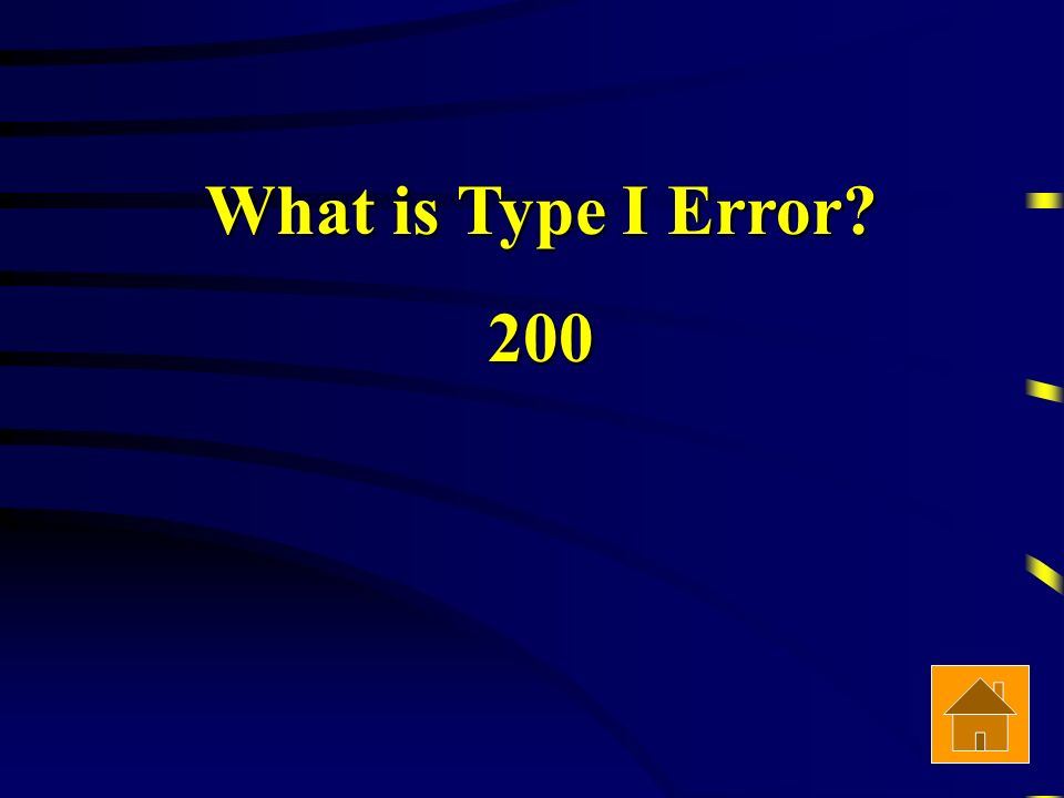 What is Type I Error 200
