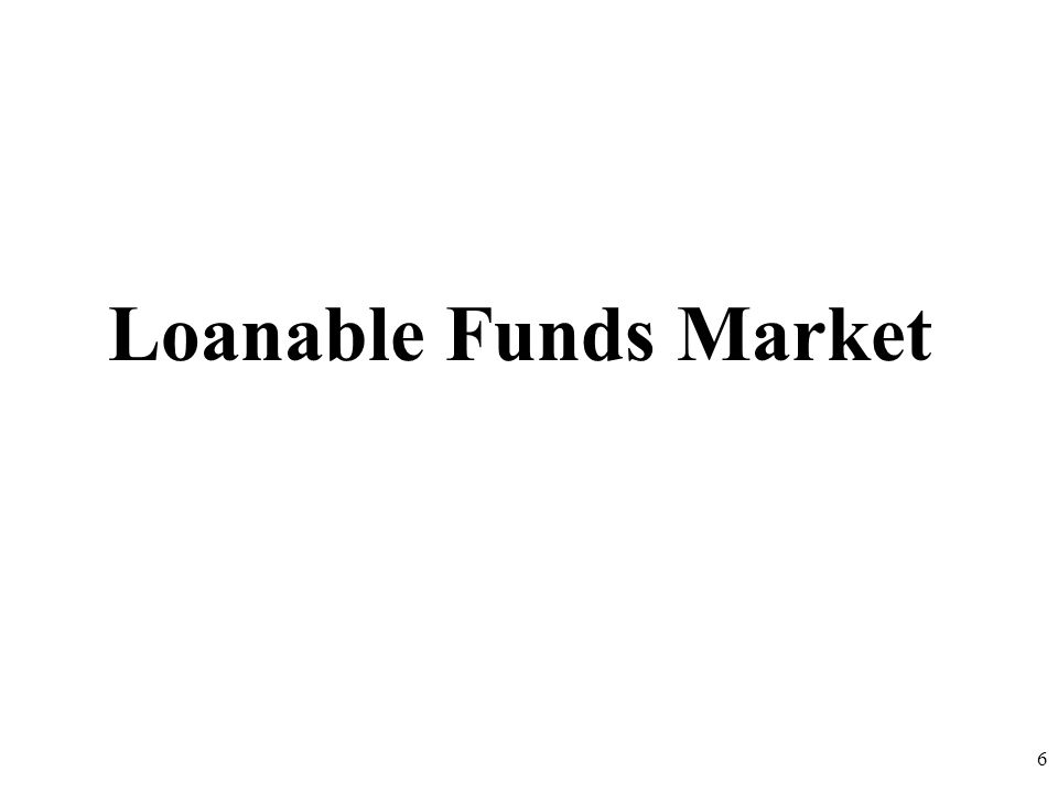 Loanable Funds Market 6