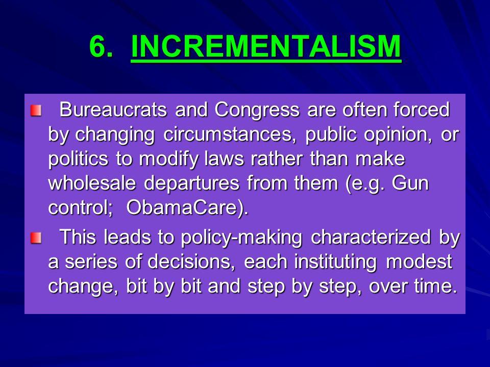 6.INCREMENTALISM 6.