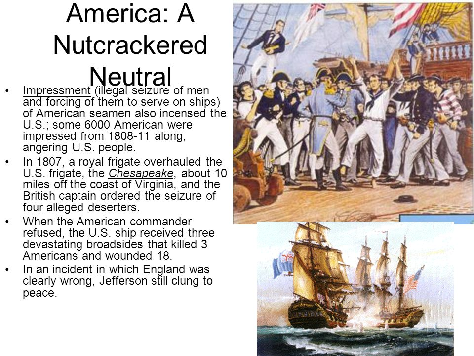 America: A Nutcrackered Neutral In 1806, London issued the Orders in Council, which closed ports under French continental control to foreign shipping,