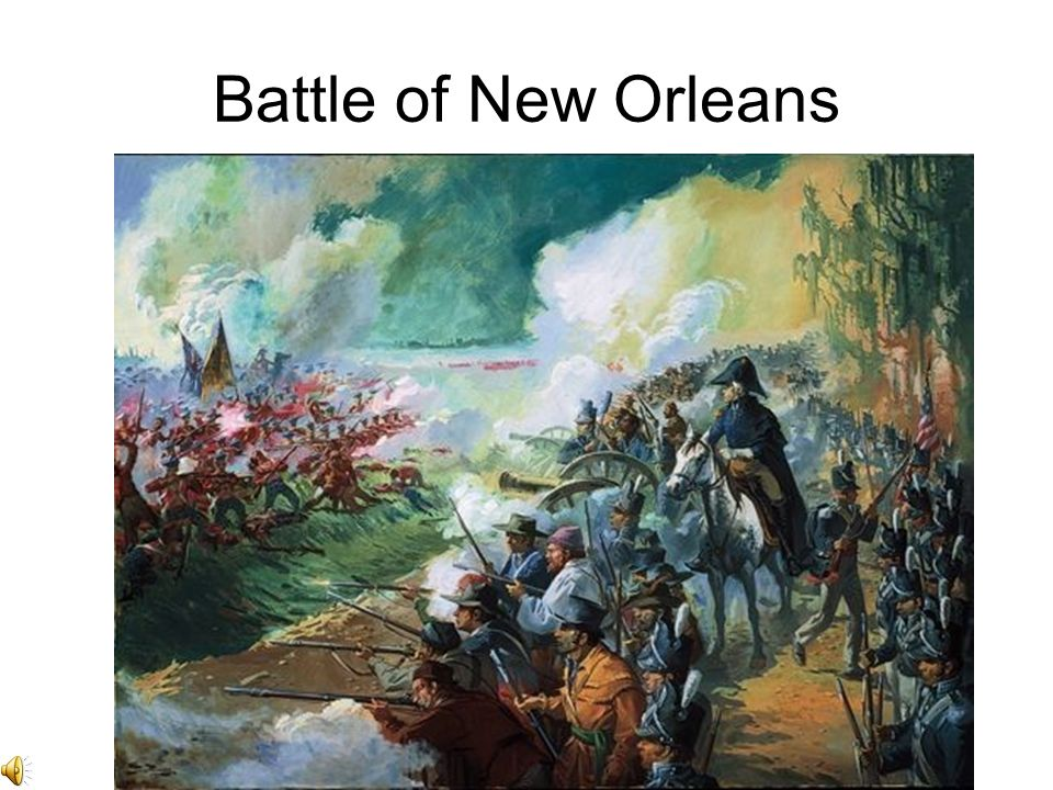 The War of 1812 The Battle of New Orleans – fought after the armistice had already been signed. –Jan, 1815. –The end to a successful campaign by Andy