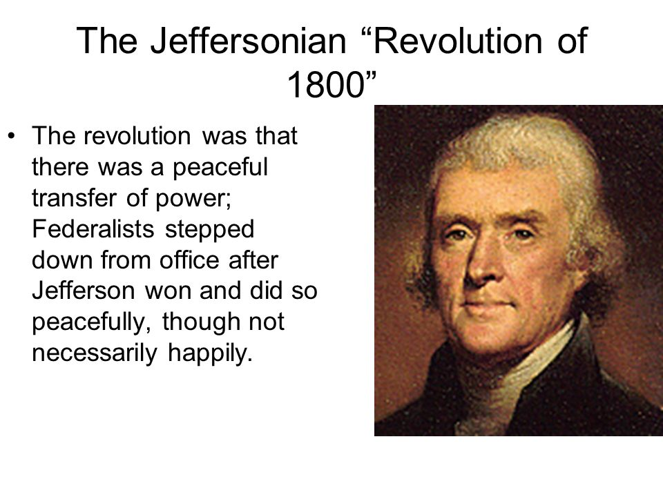 The Jeffersonian Revolution of 1800 The vote, according to the Constitution, would now go to the Federalist-dominated House of Representatives. Hatefu