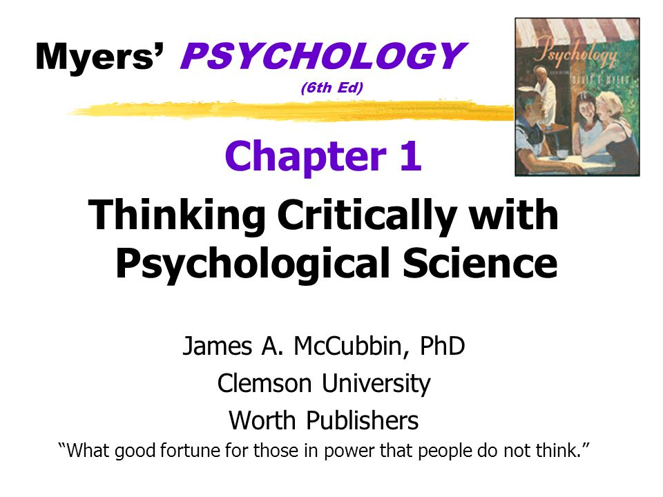 Thinking Critically with Psychological Science Critical Thinking Thinking that does not blindly accept arguments and conclusions examines assumptions discerns hidden values evaluates evidence