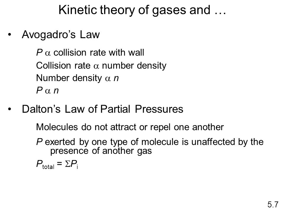 Kinetic theory of gases and … Avogadros Law P collision rate with wall Collision rate number density Number density n P n Daltons Law of Partial Press