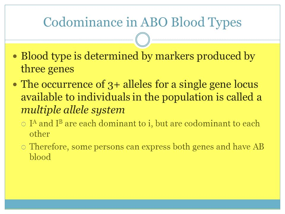 Codominance in ABO Blood Types Blood type is determined by markers produced by three genes The occurrence of 3+ alleles for a single gene locus availa