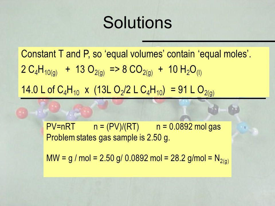 Solutions PV=nRT n = (PV)/(RT)n = 0.0892 mol gas Problem states gas sample is 2.50 g.
