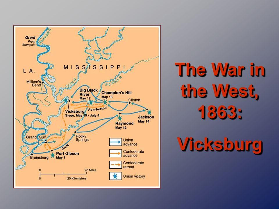 The War in the West, 1863: Vicksburg Vicksburg