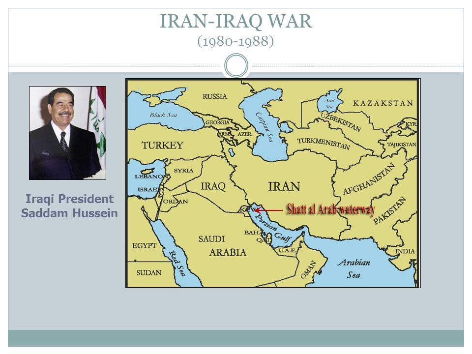 IRAN-IRAQ WAR (1980-1988) Iraqi President Saddam Hussein