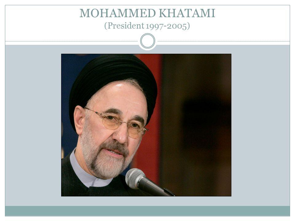 MOHAMMED KHATAMI (President 1997-2005)