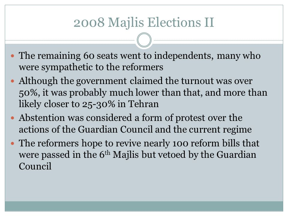 2008 Majlis Elections II The remaining 60 seats went to independents, many who were sympathetic to the reformers Although the government claimed the t
