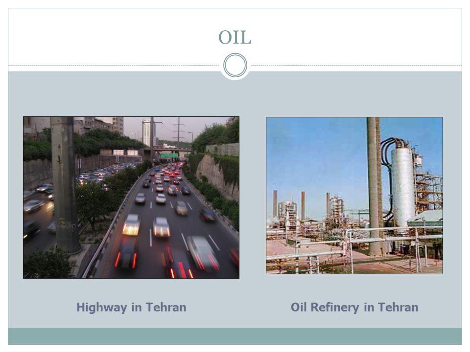 OIL Highway in TehranOil Refinery in Tehran