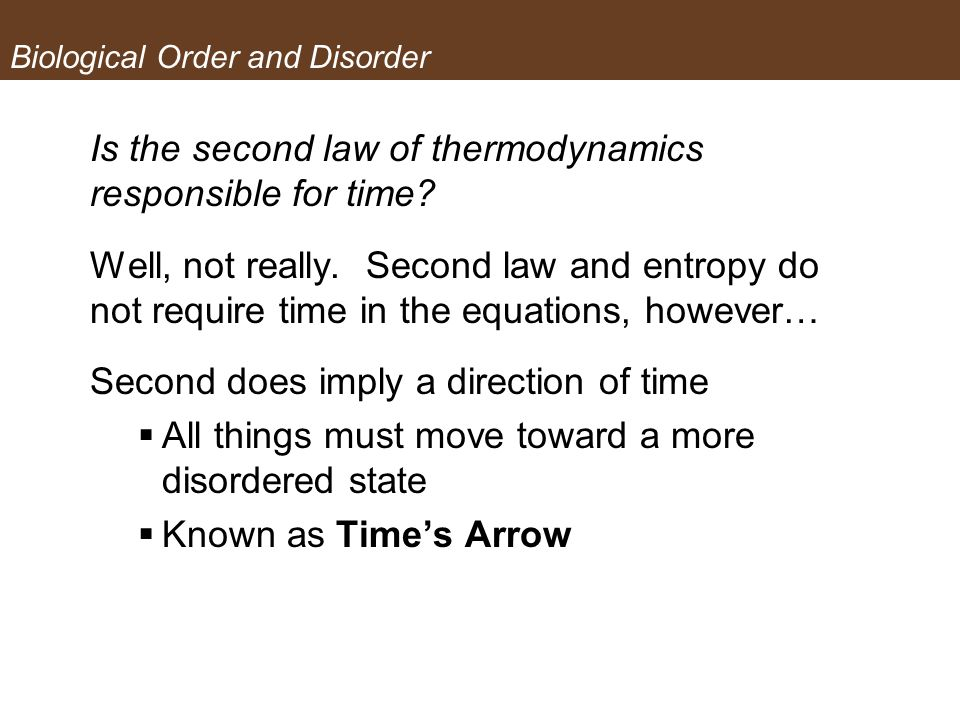 Is the second law of thermodynamics responsible for time? Well, not really. Second law and entropy do not require time in the equations, however… Seco