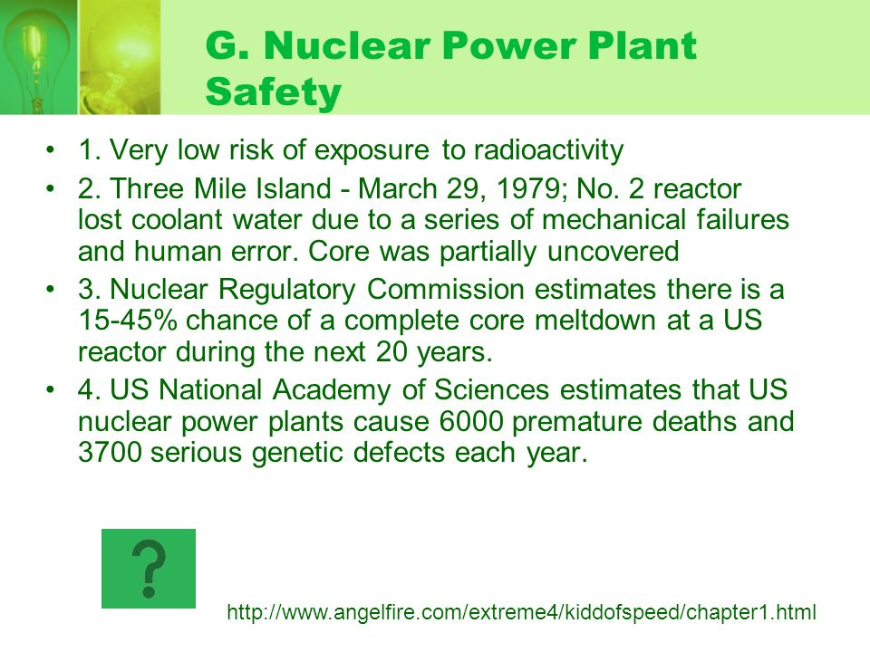 F. Advantages of Nuclear Power: 1. Dont emit air pollutants 2. Water pollution and land disruption are low