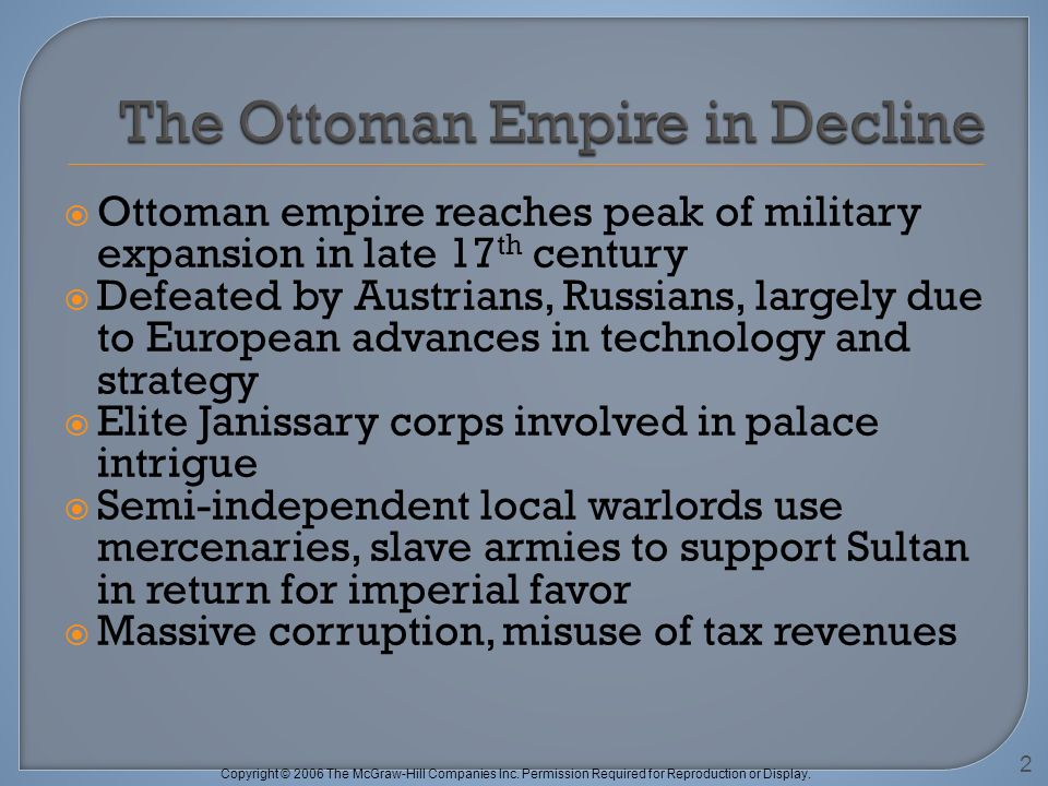 Copyright © 2006 The McGraw-Hill Companies Inc. Permission Required for Reproduction or Display. Ottoman empire reaches peak of military expansion in
