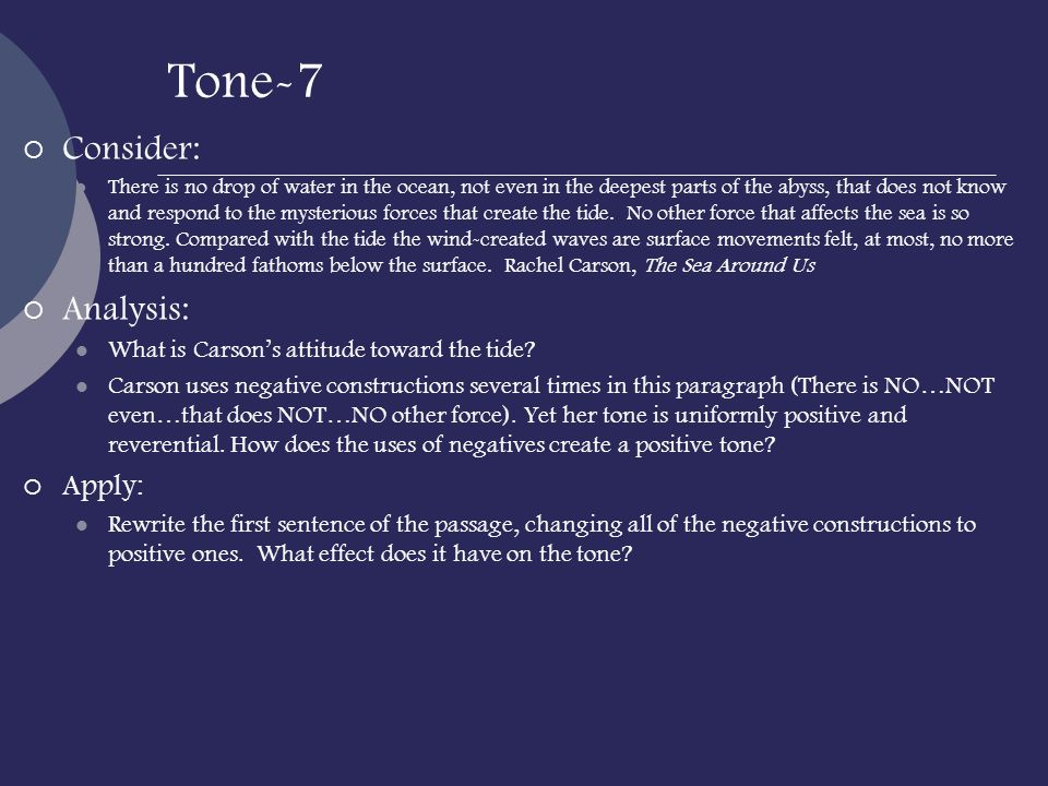 Tone-7 Consider: There is no drop of water in the ocean, not even in the deepest parts of the abyss, that does not know and respond to the mysterious